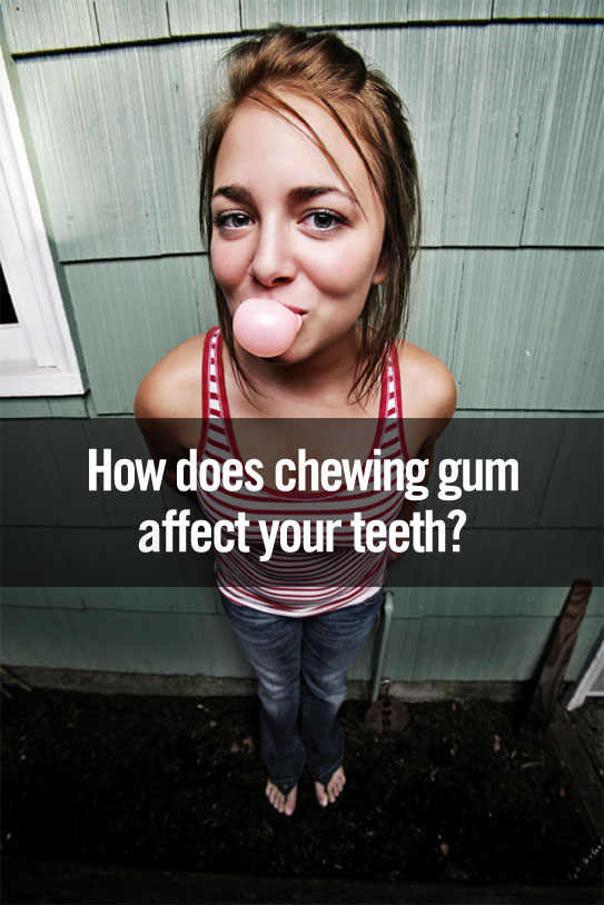 Chewing gum affects your teeth